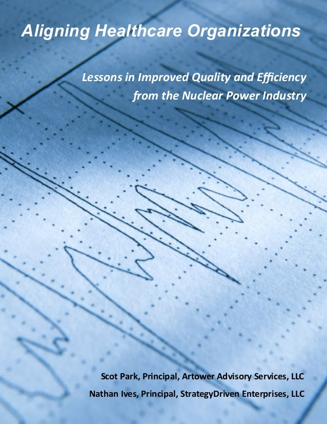 Aligning Healthcare Organizations: Lessons in improved Quality and Efficiency from the Nuclear Power Industry