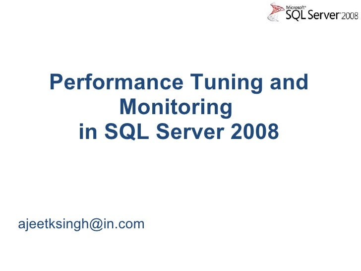 Performance Monitoring And Tuning In Sql Server 2008 Tsql