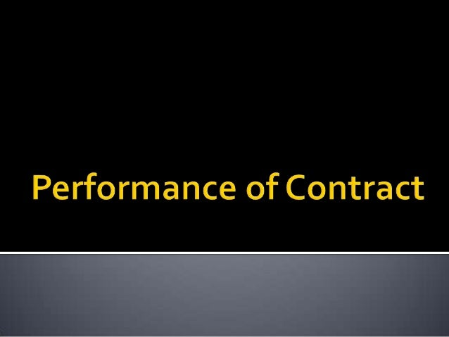 1.   Actual Performance2.   Attempted Performance / Tender of     Performance / Offer of Performance             J J Maini...