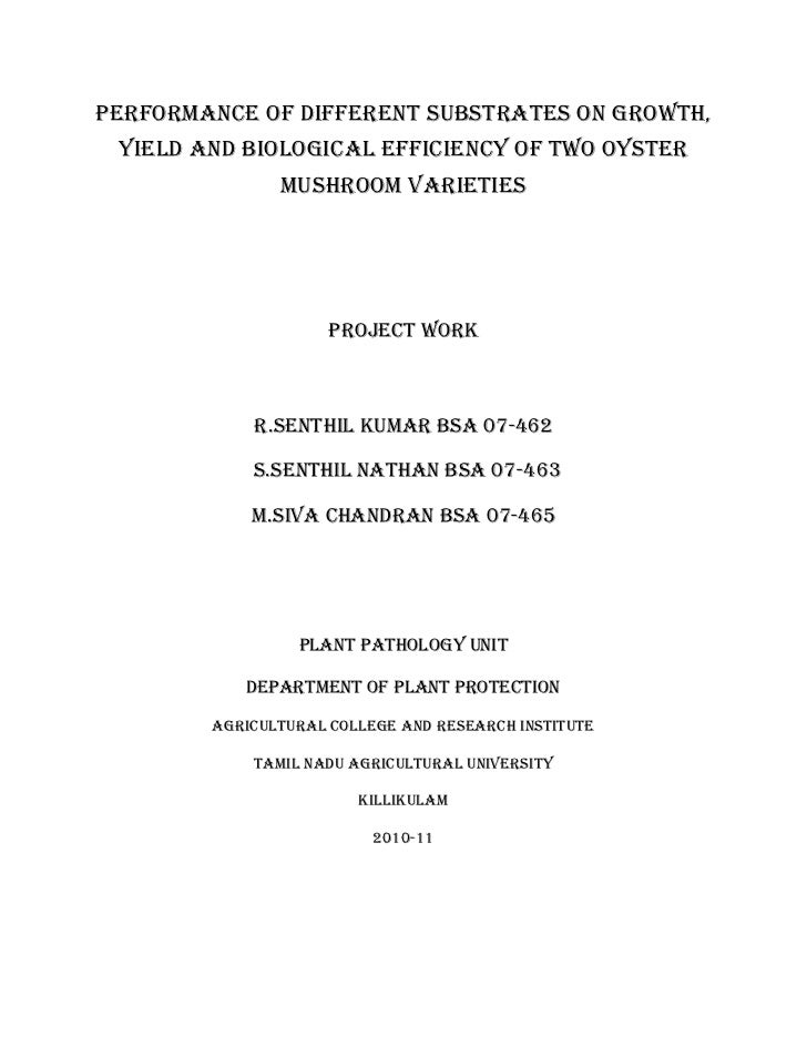 PERFORMANCE OF DIFFERENT SUBSTRATES ON GROWTH, YIELD AND BIOLOGICAL EFFICIENCY OF TWO OYSTER               MUSHROOM VARIET...