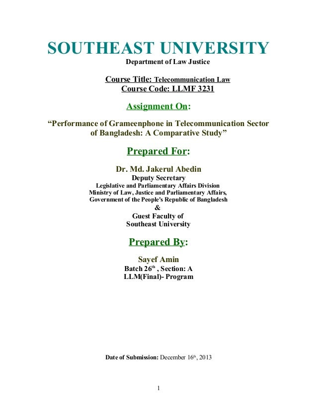 SOUTHEAST UNIVERSITY Department of Law Justice  Course Title: Telecommunication Law Course Code: LLMF 3231  Assignment On:...