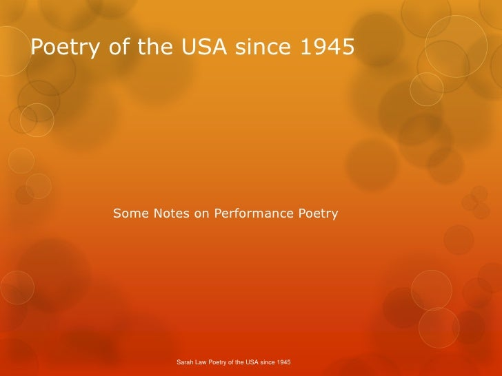 Poetry of the USA since 1945<br />Some Notes on Performance Poetry<br />Sarah Law Poetry of the USA since 1945<br />