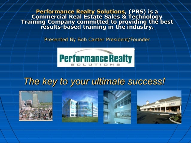 The key to your ultimate success!The key to your ultimate success! Performance Realty SolutionsPerformance Realty Solution...