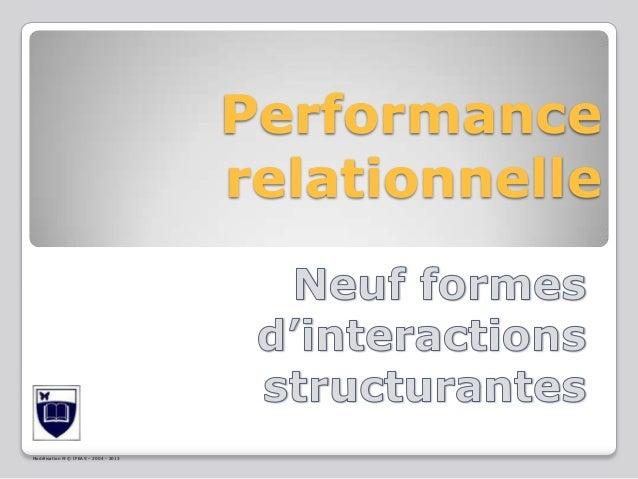 Modélisation i9 © IFEAS – 2004 - 2013 Performance relationnelle