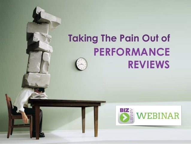 Taking The Pain Out of PERFORMANCE REVIEWS