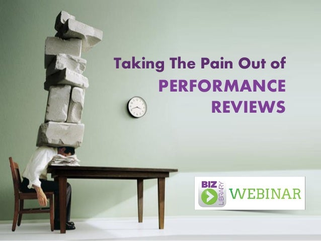 Taking the Pain Out of Performance Reviews - Webinar 07.30.14