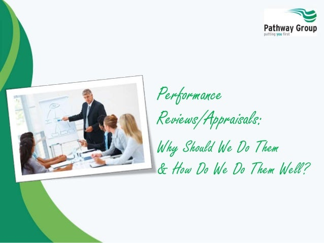 Performance Reviews/Appraisals: Why Should We Do Them & How Do We Do Them Well?