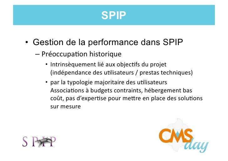 SPIP• Gestion de la performance dans SPIP  –Préoccupa)on historique      • Intrinsèquement lié aux objec)fs ...