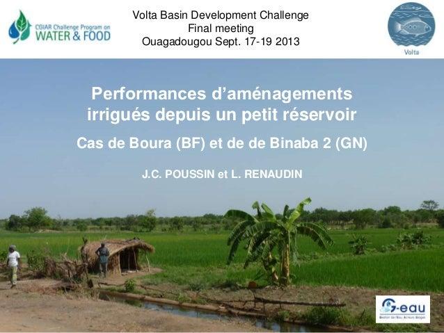 Performances d'aménagements irrigués depuis un petit réservoir Cas de Boura (BF) et de de Binaba 2 (GN) J.C. POUSSIN et L....
