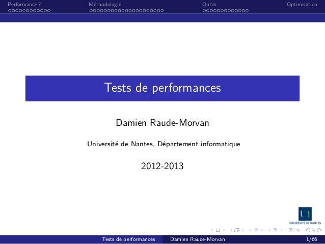 Performance ?  Méthodologie  Outils  Optimisation  Tests de performances Damien Raude-Morvan Université de Nantes, Départe...