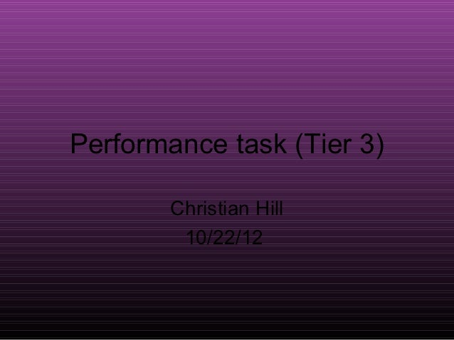 Performance task (Tier 3)        Christian Hill         10/22/12