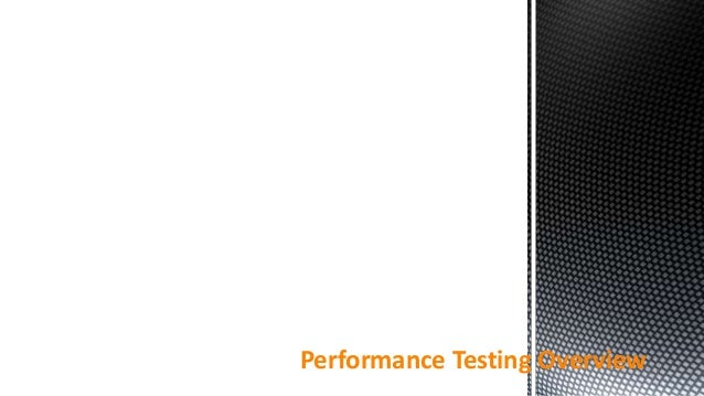 Performance testing overview