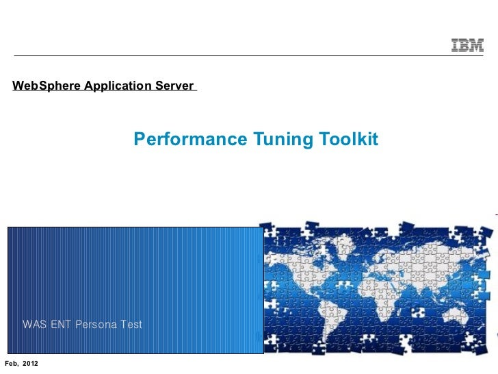 WebSphere Application Server                      Performance Tuning Toolkit    WAS ENT Persona Test                      ...
