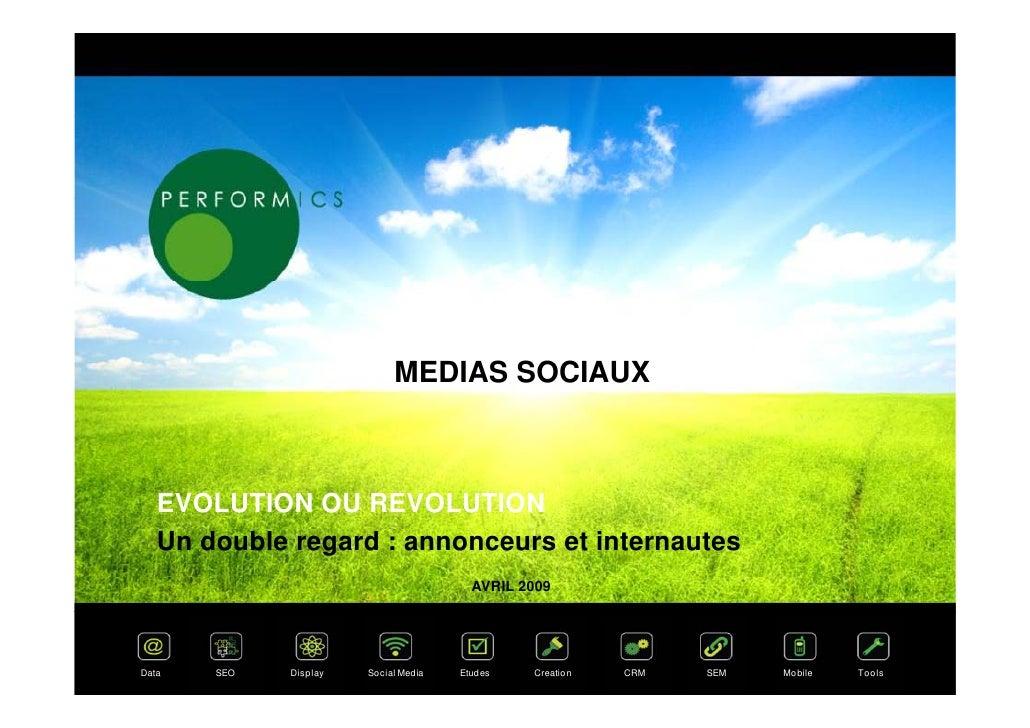 MEDIAS SOCIAUX       EVOLUTION OU REVOLUTION    Un double regard : annonceurs et internautes                              ...