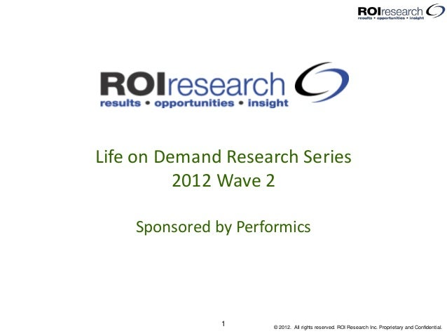 Life on Demand Research Series          2012 Wave 2    Sponsored by Performics               1      © 2012. All rights res...