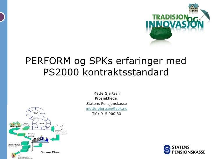 Mette Gjertsen: Perform og SPKs erfaringer med ps2000 kontraktsstandard xp-meetup