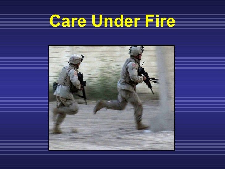 Move Under Direct Fire : Perform tactical combat casualty care
