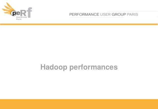 PerfUG - Hadoop Performances