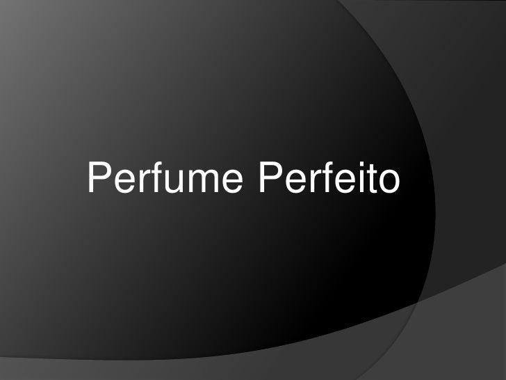 Perfume Perfeito