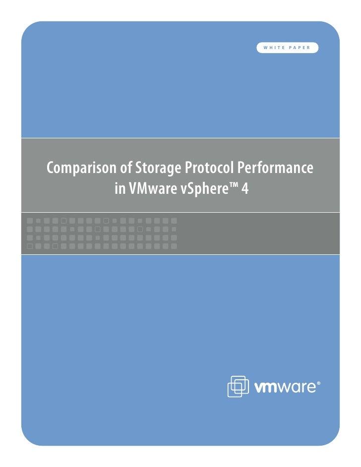 WHITE   PAPER     Comparison of Storage Protocol Performance           in VMware vSphere™ 4