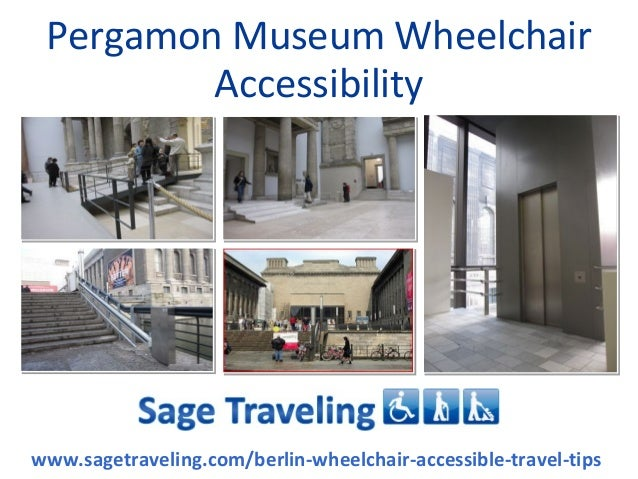Pergamon Museum Wheelchair Accessibility  www.sagetraveling.com/berlin-wheelchair-accessible-travel-tips