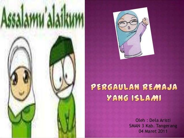 Oleh : Dela AristiSMAN 3 Kab. Tangerang   04 Maret 2011