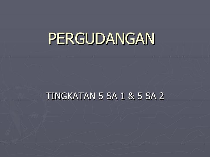 PERGUDANGAN TINGKATAN 5 SA 1 & 5 SA 2