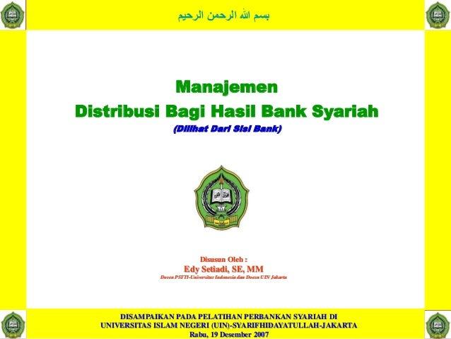 Perhitungan distribusi bagi hasil bank syariah (lihat akuntansi distribusi bagi hasil)