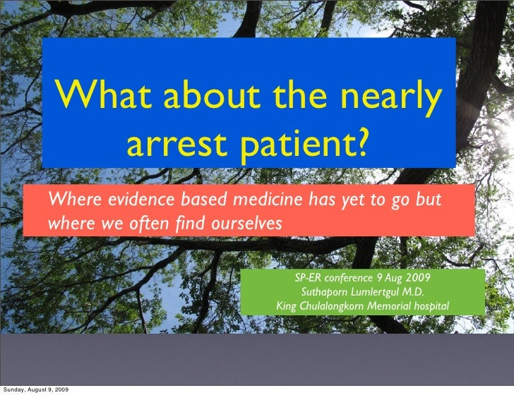 What about the nearly                    arrest patient?               Where evidence based medicine has yet to go but    ...