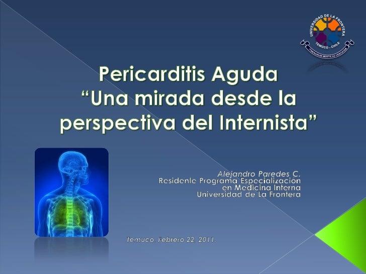   Pericarditis aguda   Derrame pericárdico   Taponamiento cardiaco   Pericarditis constrictiva   Pericarditis crónic...