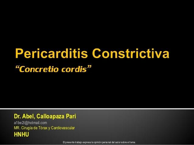 Dr. Abel, Calloapaza Paria1be2l@hotmail.comMR. Cirugía de Tórax y CardiovascularHNHU                             El presen...