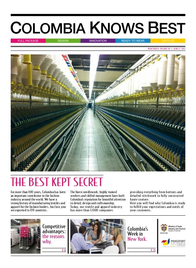 NEWSPAPER • VOLUME 1 N°. 1 • JUNE 27, 2012  THE BEST KEPT SECRET For more than 100 years, Colombia has been an important c...