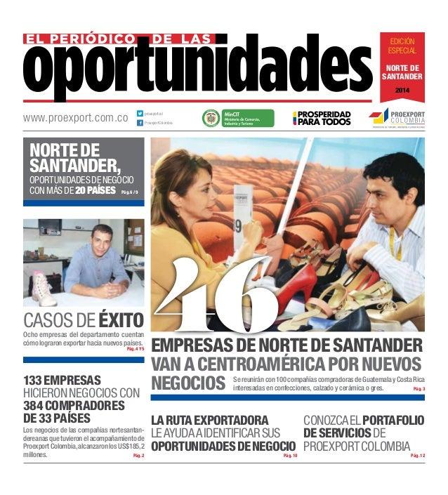 Edición especial Norte de santander 2014 proexportcol ProexportColombia L ibertad y Orden www.proexport.com.co LaRutaExpor...