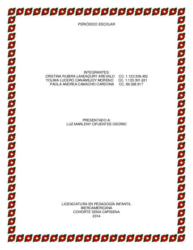 PERIÓDICO ESCOLAR  INTEGRANTES:  CRISTINA RUBIRA LANDAZURY AREVALO CC. 1.123.309.452  YOLIMA LUCERO CANAMEJOY MORENO CC. 1...