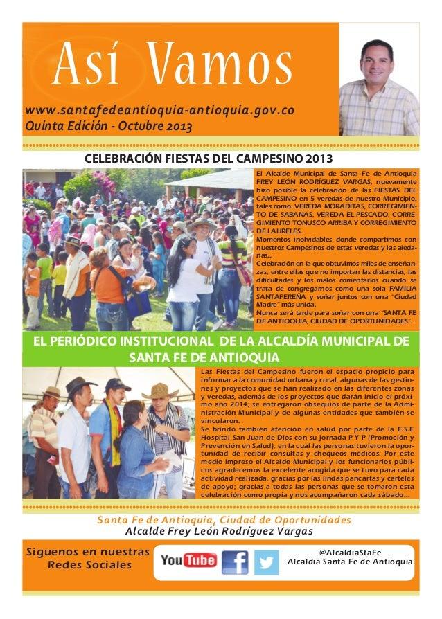 Así Vamos  1  www.santafedeantioquia-antioquia.gov.co Quinta Edición - Octubre 2013 CELEBRACIÓN FIESTAS DEL CAMPESINO 2013...