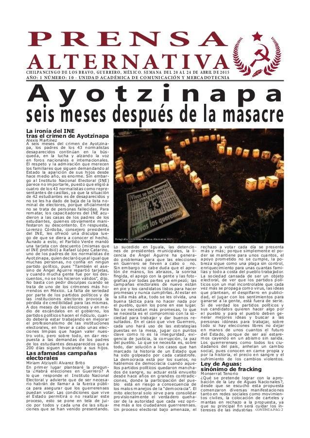 P R E N S A A LT E R NAT I VACHILPANCINGO DE LOS BRAVO, GUERRERO, MÉXICO. SEMANA DEL 20 AL 24 DE ABRIL DE 2015 AÑO: 1 NÚME...
