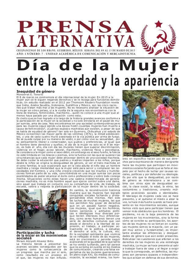 PRENSA ALTERNATIVACHILPANCINGO DE LOS BRAVO, GUERRERO, MÉXICO. SEMANA DEL 09 AL 13 DE MARZO DE 2015 AÑO: 1 NÚMERO: 7 - UNI...