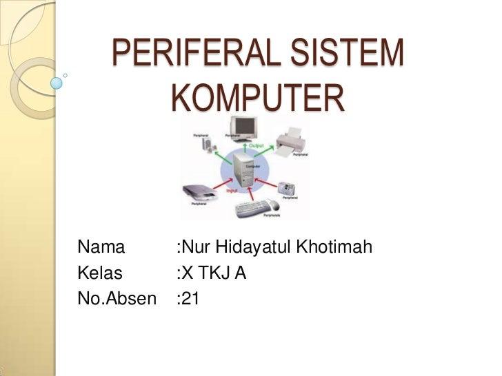 Periferal komputer Nur Hidayatul.K_X TKJ A_21