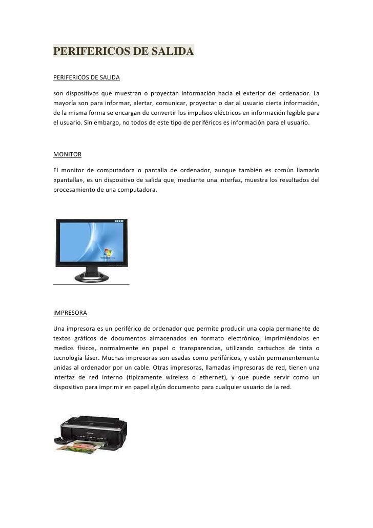 PERIFERICOS DE SALIDA<br />PERIFERICOS DE SALIDA<br />son dispositivos que muestran o proyectan información hacia el exter...