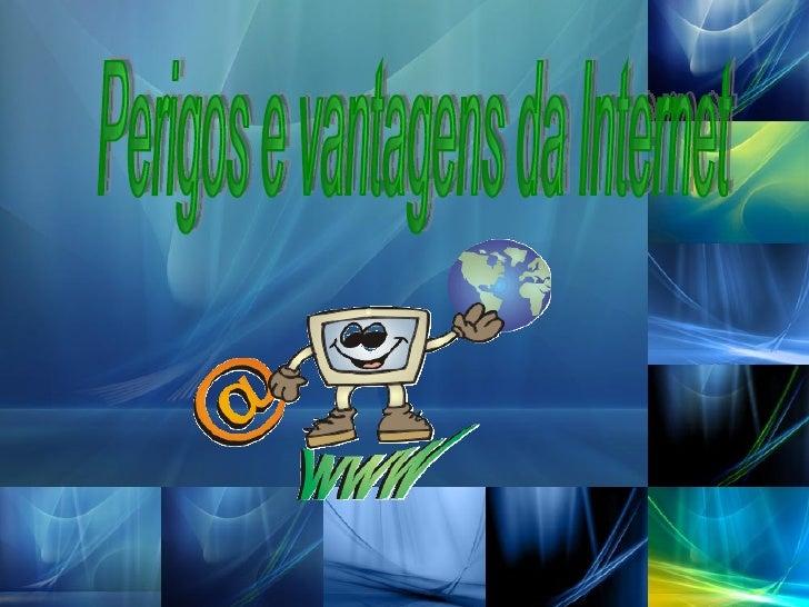 Perigos e vantagens da Internet