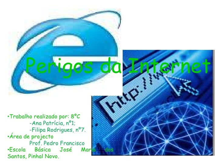 Perigos da Internet<br /><ul><li>Trabalho realizado por: 8ºC</li></ul>-Ana Patrícia, nº1;<br />-Filipa Rodrigues, nº7.<b...