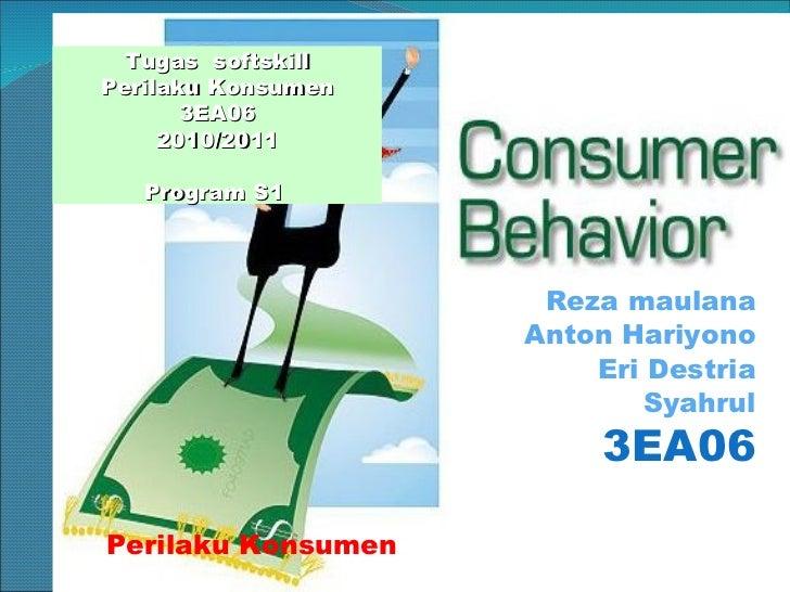 Reza maulana Anton Hariyono Eri Destria Syahrul 3EA06 Perilaku Konsumen (Consumer Learning) Tugas  softskill Perilaku Kons...