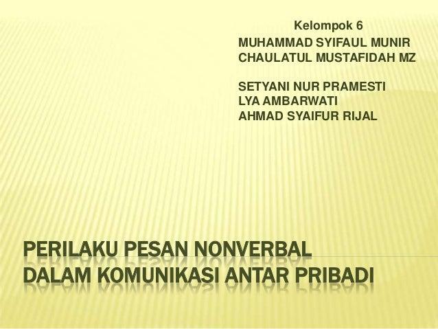 Kelompok 6                  MUHAMMAD SYIFAUL MUNIR                  CHAULATUL MUSTAFIDAH MZ                  SETYANI NUR P...