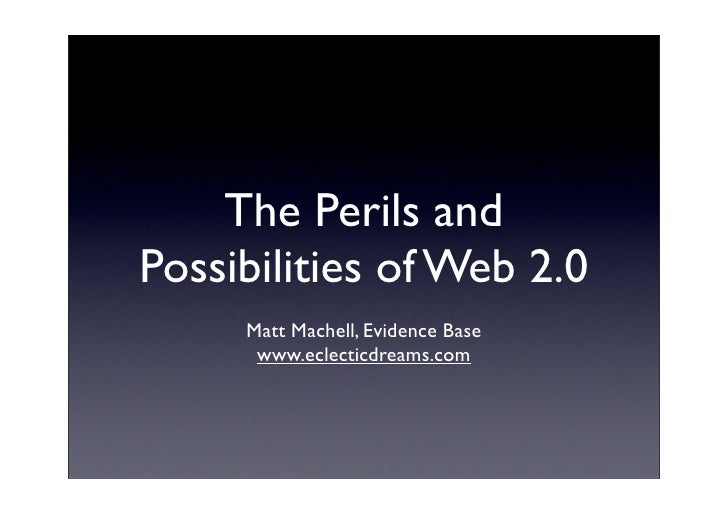 Perils and Possibilities of Web 2