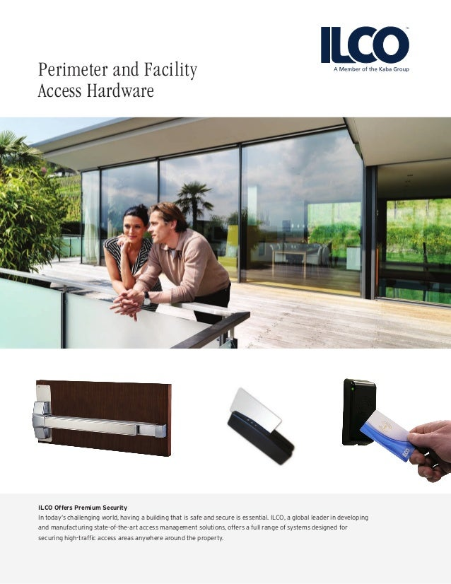 Perimeter and Facility Access Hardware ILCO Offers Premium Security In today's challenging world, having a building that i...