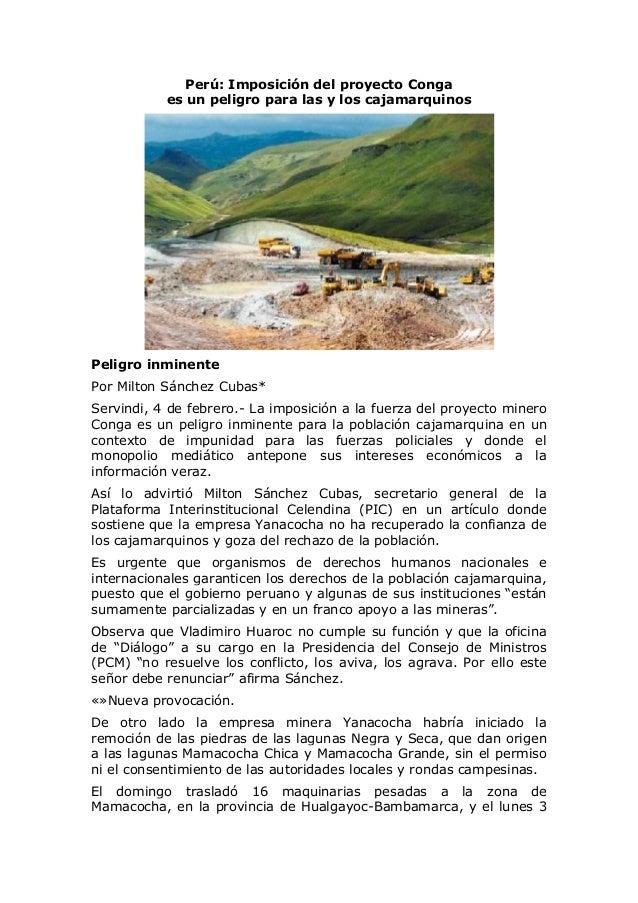 Perú: Imposición del proyecto Conga es un peligro para las y los cajamarquinos  Peligro inminente Por Milton Sánchez Cubas...