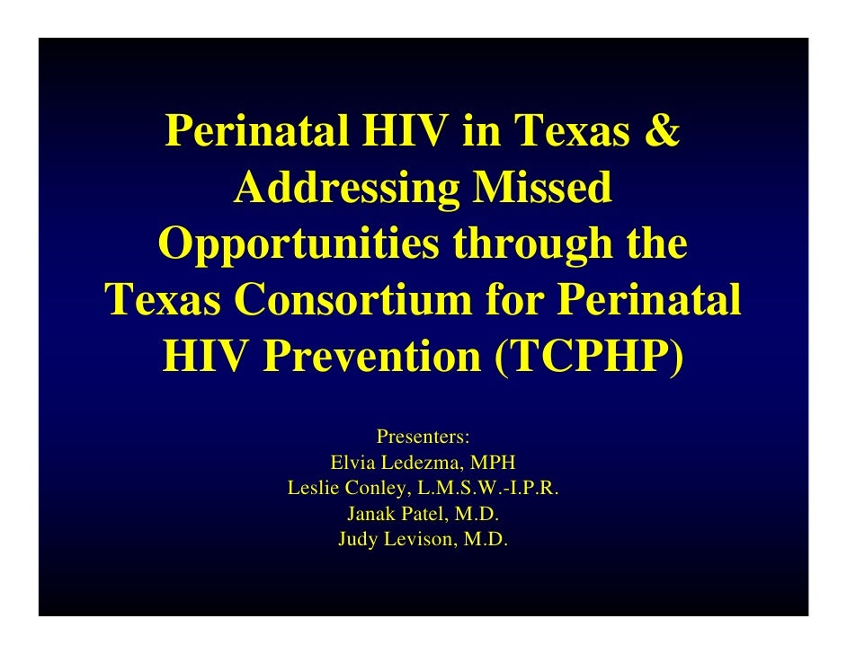 Perinatal HIV and Addressing Missed Opportunities through the Texas Consortium for Peirnatal HIV Prevention