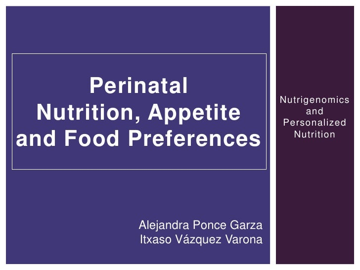 Perinatal                  Nutrigenomics  Nutrition, Appetite                  and                                  Person...