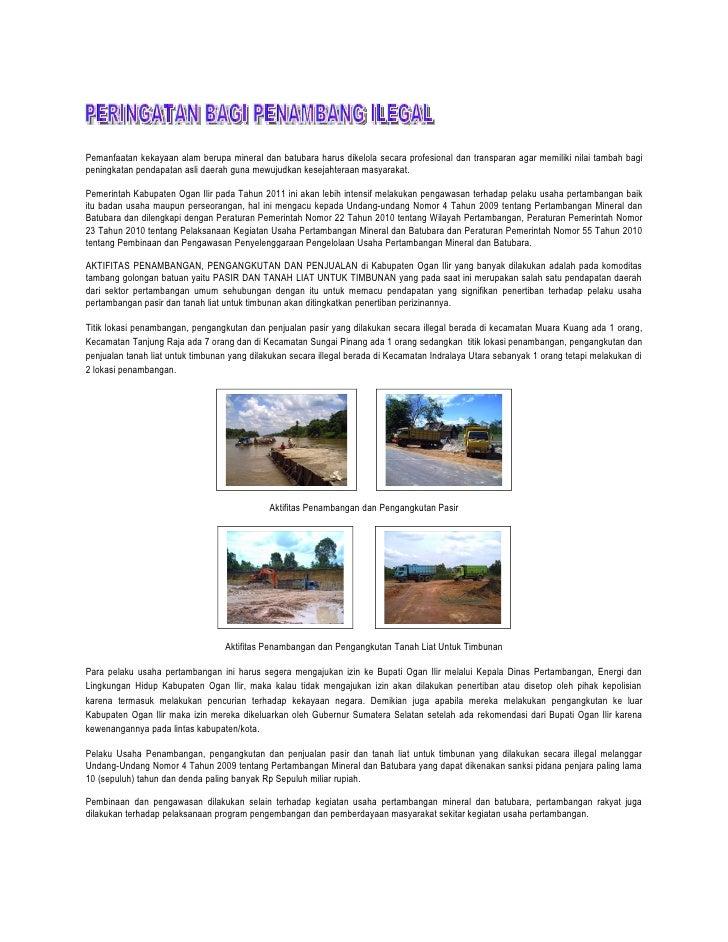 Pemanfaatan kekayaan alam berupa mineral dan batubara harus dikelola secara profesional dan transparan agar memiliki nilai...