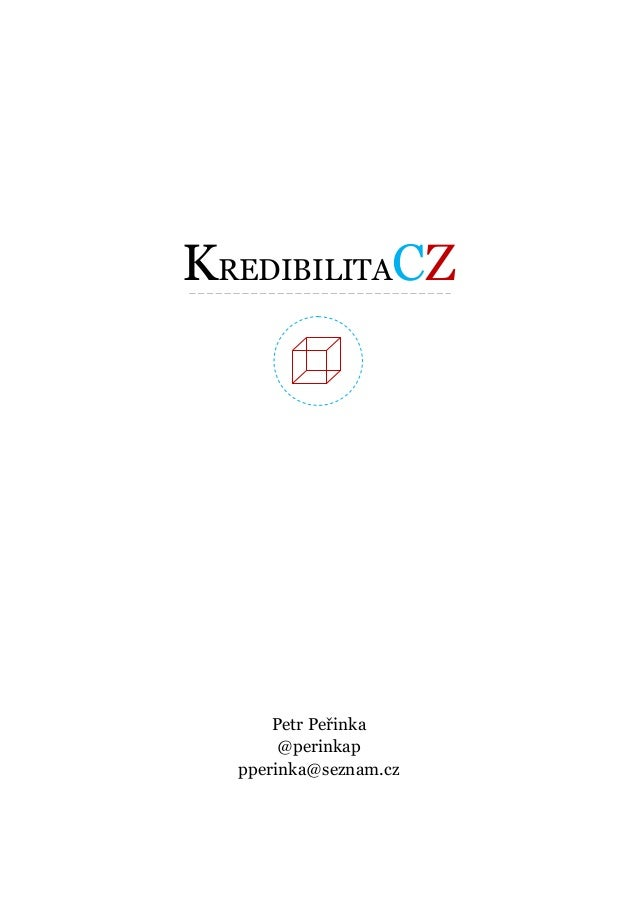 KREDIBILITACZ Petr Peřinka @perinkap pperinka@seznam.cz